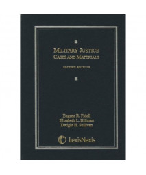 Military Justice: Cases and Materials