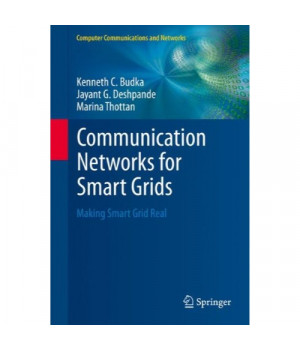 Communication Networks for Smart Grids: Making Smart Grid Real (Computer Communications and Networks)