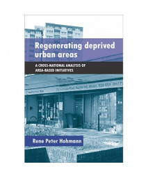 Regenerating Deprived Urban Areas: A Cross-National Analysis of Area-based Initiatives
