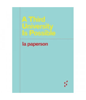 A Third University Is Possible (Forerunners: Ideas First)