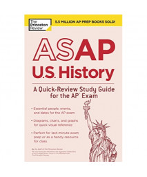 ASAP U.S. History: A Quick-Review Study Guide for the AP Exam (College Test Preparation)
