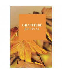 Gratitude Journal: Autumn Leaves Cover   The Best Weekly Thanksgiving &Gratitude Motivational Diary, Notebook for you to Reflect &Be Thankful   Paperback 6 x 9   Non Dated- 52 Weeks &Quotes