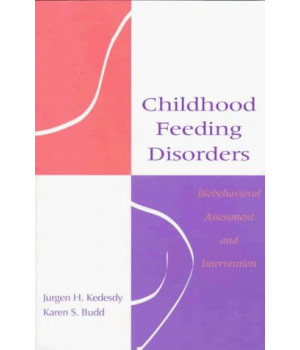Childhood Feeding Disorders: Biobehavioral Assessment and Intervention