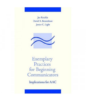 Exemplary Practices for Beginning Communicators: Implications for Aac (Aac Series)