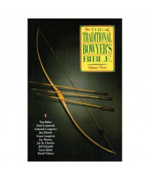 003: The Traditional Bowyer's Bible, Vol. 3