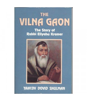 The Vilna Gaon: The Story of Rabbi Eliyahu Kramer