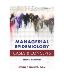 Managerial Epidemiology: Cases and Concepts