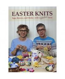 Easter Knits: Eggs, Bunnies, and Chicks—with a Fabulous Twist