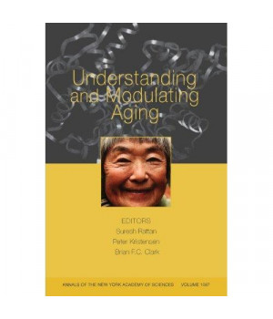 Understanding and Modulating Aging, Volume 1067 (Annals of the New York Academy of Sciences)