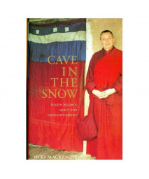 Cave in the Snow : Tenzin Palmo's Quest for Enlightenment