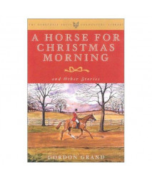 A Horse for Christmas Morning: And Other Stories  Foreword by Henry Hooker (The Derrydale Press Foxhunters' Library)