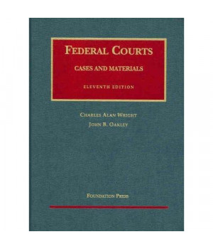Cases and Materials on Federal Courts (University Casebook) (University Casebook Series)