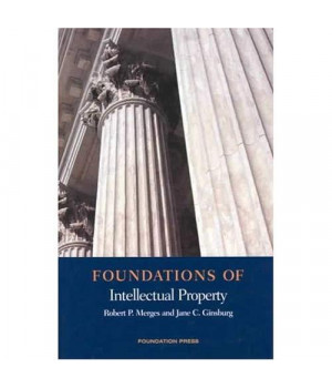 Foundations of Intellectual Property (Foundations of Law)
