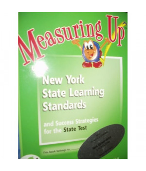 Measuring Up to the New York State Learning Standards and Success Strategies for the State Test (Science Level D)
