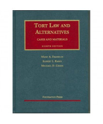 Tort Law And Alternatives: Cases And Materials, Eight Edition