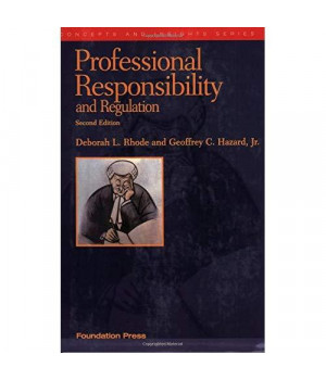 Professional Responsibility and Regulation (Concepts and Insights)