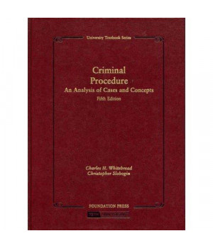 Criminal Procedure, An Analysis of Cases and Concepts (University Treatise Series)