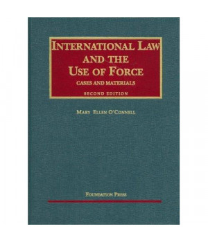 International Law and the Use of Force (University Casebook Series)