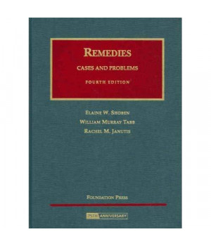 Remedies, Cases and Problems (University Casebook Series)
