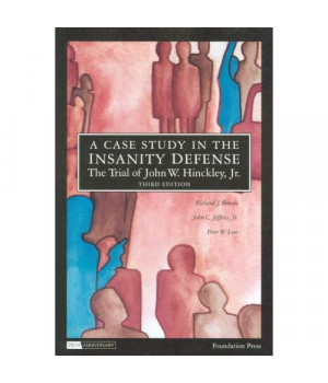 A Case Study in the Insanity Defense?The Trial of John W. Hinckley, Jr. (Coursebook)