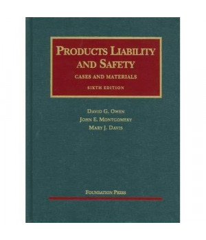 Products Liability and Safety, 6th (University Casebooks) (University Casebook Series)