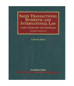 Sales Transactions: Domestic and International Law (University Casebook Series)