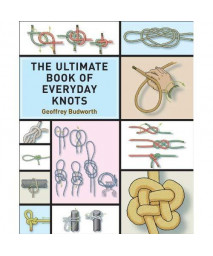 The Ultimate Book of Everyday Knots: (over 5,000 copies sold)