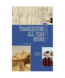 Thanksgiving All Year Round: A Memoir (Jews of Russia &Eastern Europe and Their Legacy)