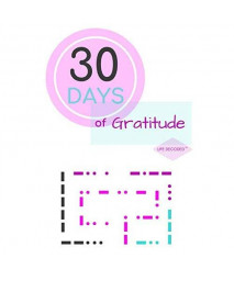 30 Days of Gratitude: A Unique Journal Notebook Featuring 30 Motivational Quotes + Morse Code ~ Life Decoded (TM) Series [Pink]