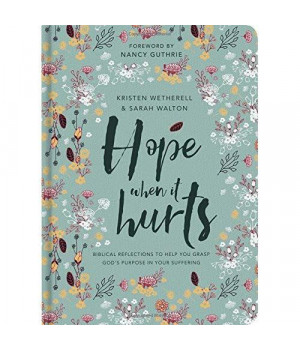 Hope When it Hurts - Biblical reflections to help you grasp God's purpose in your suffering (Cloth over Board)