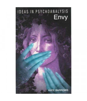 Envy (Ideas in Psychoanalysis)