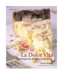 La Dolce Vita: Sweet Things from the Italian Home Kitchen (Mitchell Beazley Food)