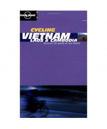 Lonely Planet Cycling Vietnam: Laos & Cambodia (Lonely Planet Cycling Guides)