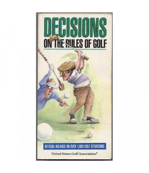 Decisions on the Rules of Golf: Official Rulings on over 1,000 Golf Situations