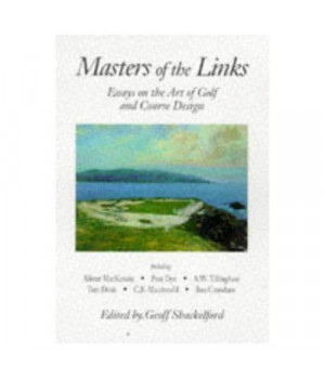 Masters of the Links: Essays on the Art of Golf and Course Design