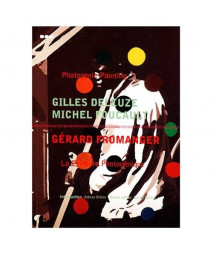 Revisions 2, Photogenic Painting - Gerard Fromanger, Writings by Gilles Deleuze and Michel Faucault