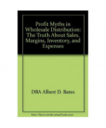 Profit Myths in Wholesale Distribution: The Truth About Sales, Margins, Inventory, and Expenses