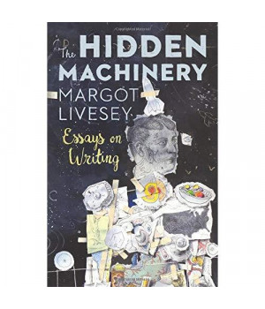 the hidden machinery essays on writing
