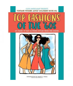 Top Fashions of the '60s: Vintage Women: Adult Coloring Books (Volume 11)