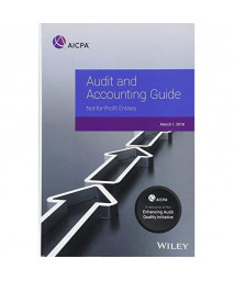 Audit and Accounting Guide: Not-for-Profit Entities, 2018 (AICPA Audit and Accounting Guide)