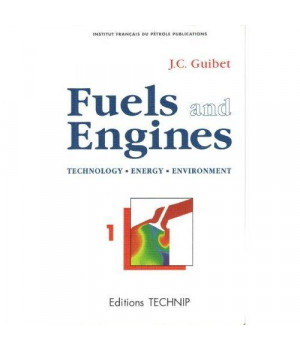 Fuels and Engines: Technology Energy Environment, Vol. 2 (Collection Colloques Et Seminaires,)