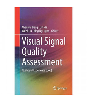 Visual Signal Quality Assessment: Quality of Experience (QoE)