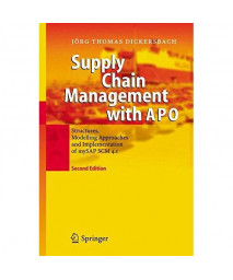 Supply Chain Management with APO: Structures, Modelling Approaches and Implementation of mySAP SCM 4.1