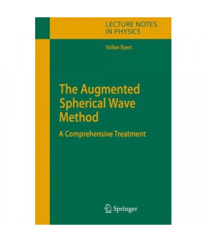 The Augmented Spherical Wave Method: A Comprehensive Treatment (Lecture Notes in Physics)