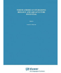 North American Sturgeons: Biology and Aquaculture Potential (Developments in Environmental Biology of Fishes)      (Hardcover)