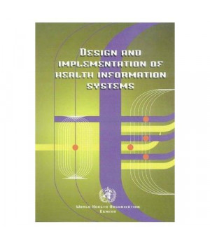 Design and Implementation of Health Information Systems (Euro Nonserial Publication)