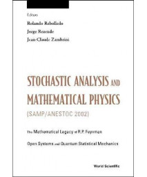 Stochastic Analysis and Mathematical Physics Samp/Anestoc 2002: Proceedings of the Mathematical Legacy of R P Feynman Lisbon, Portugal, 3- 7 June 2002      (Hardcover)