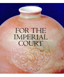 For the Imperial Court: Qing Porcelain from the Percival David Foundation of Chinese Art      (Hardcover)