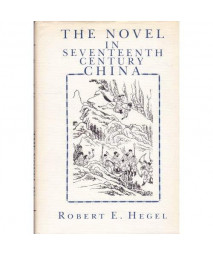 The Novel In Seventeenth Century China