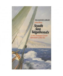 South Sea Vagabonds: A New Zealand Classic Adventure Of The Sea The Mariner'S Library